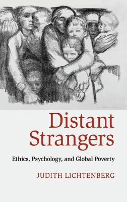 Distant Strangers: Ethics, Psychology, and Global Poverty (Hardback)