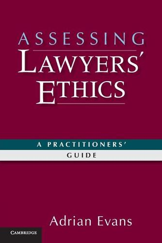 Assessing Lawyers' Ethics: A Practitioners' Guide (Paperback)