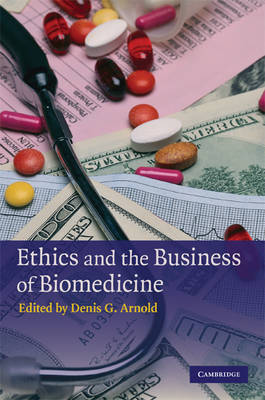 Ethics and the Business of Biomedicine (Hardback)