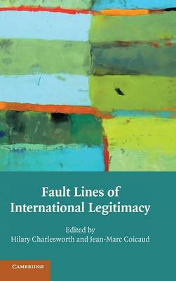 Fault Lines of International Legitimacy (Hardback)