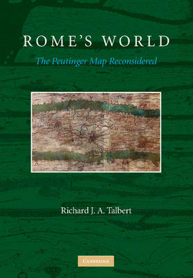 Rome's World: The Peutinger Map Reconsidered (Hardback)