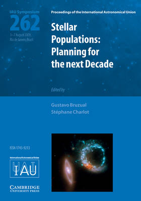 Stellar Populations (IAU S262): Planning for the Next Decade - Proceedings of the International Astronomical Union Symposia and Colloquia (Hardback)