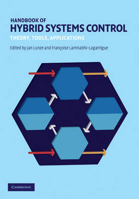 Handbook of Hybrid Systems Control: Theory, Tools, Applications (Hardback)