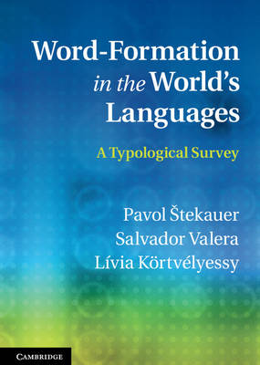 Word-Formation in the World's Languages: A Typological Survey (Hardback)