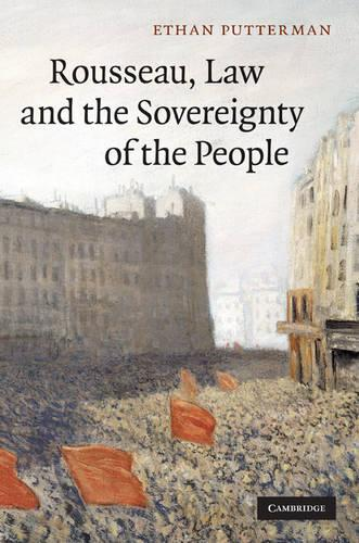 Rousseau, Law and the Sovereignty of the People (Hardback)