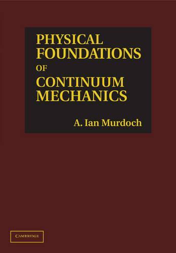 Physical Foundations of Continuum Mechanics (Hardback)