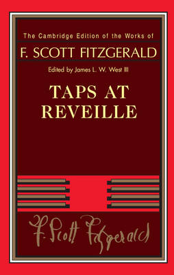 Taps at Reveille - The Cambridge Edition of the Works of F. Scott Fitzgerald (Hardback)