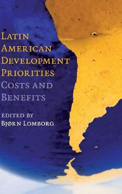 Latin American Development Priorities: Costs and Benefits (Hardback)