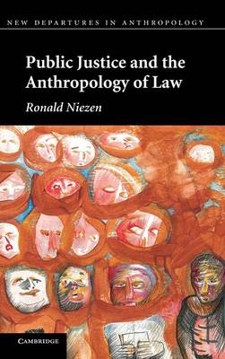 Public Justice and the Anthropology of Law - New Departures in Anthropology (Hardback)