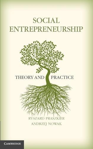 Social Entrepreneurship: Theory and Practice (Hardback)