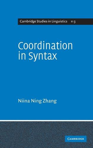 Cambridge Studies in Linguistics: Coordination in Syntax Series Number 123 (Hardback)