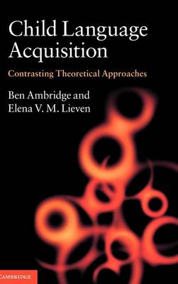 Child Language Acquisition: Contrasting Theoretical Approaches (Hardback)