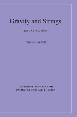 Cover Cambridge Monographs on Mathematical Physics: Gravity and Strings
