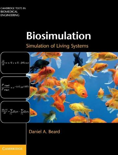 Biosimulation: Simulation of Living Systems - Cambridge Texts in Biomedical Engineering (Hardback)