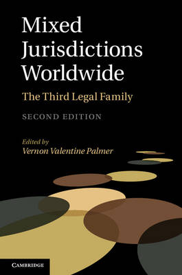 Mixed Jurisdictions Worldwide: The Third Legal Family (Hardback)