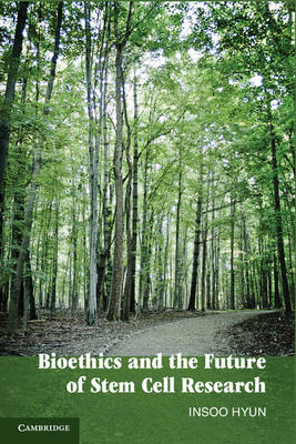 Bioethics and the Future of Stem Cell Research (Hardback)