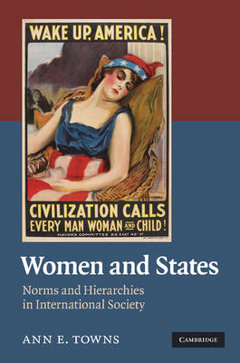 Women and States: Norms and Hierarchies in International Society (Hardback)