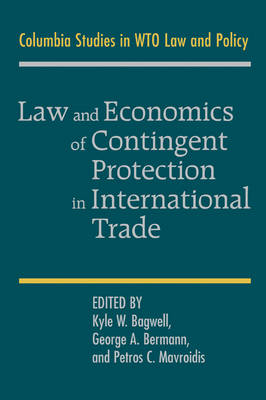 Law and Economics of Contingent Protection in International Trade (Hardback)