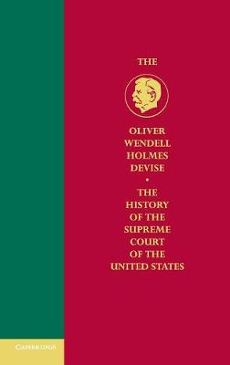 History of the Supreme Court of the United States - Oliver Wendell Holmes Devise History of the Supreme Court of the United States Volume 7 (Hardback)