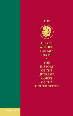 History of the Supreme Court of the United States: Volume 6, Reconstruction and Reunion, 1864-88, Part 1A: History of the Supreme Court of the United States v. 6 - Oliver Wendell Holmes Devise History of the Supreme Court of the United States Volume 6 (Hardback)