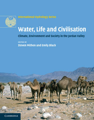 Water, Life and Civilisation: Climate, Environment and Society in the Jordan Valley - International Hydrology Series (Hardback)