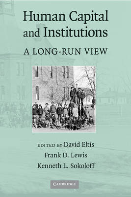 Human Capital and Institutions: A Long-Run View (Hardback)