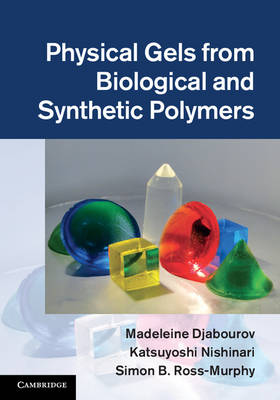 Physical Gels from Biological and Synthetic Polymers (Hardback)