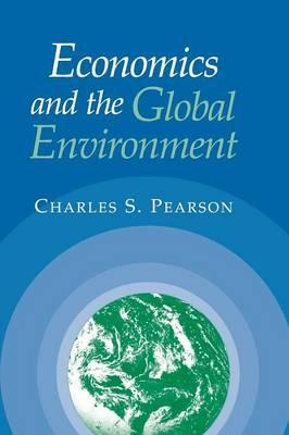 Economics and the Global Environment (Hardback)