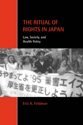The Ritual of Rights in Japan: Law, Society, and Health Policy - Cambridge Studies in Law and Society (Hardback)