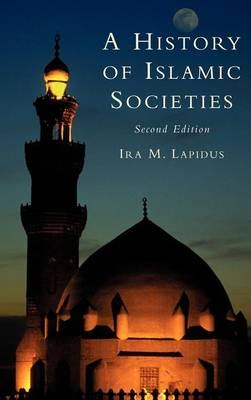 A History of Islamic Societies (Hardback)