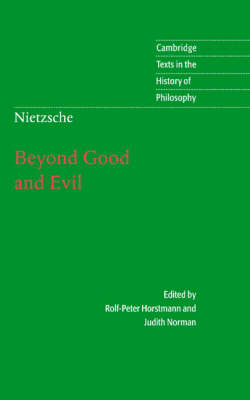 Nietzsche: Beyond Good and Evil: Prelude to a Philosophy of the Future - Cambridge Texts in the History of Philosophy (Hardback)