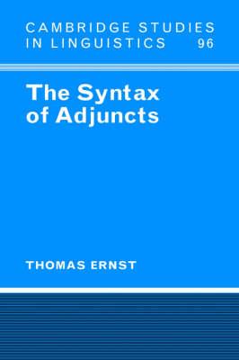 The Syntax of Adjuncts - Cambridge Studies in Linguistics 96 (Hardback)