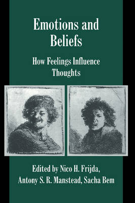 Emotions and Beliefs: How Feelings Influence Thoughts - Studies in Emotion and Social Interaction (Hardback)