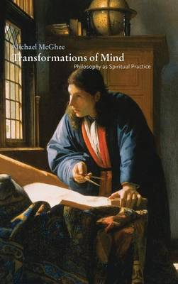 Transformations of Mind: Philosophy as Spiritual Practice (Hardback)