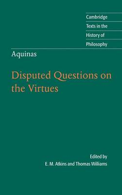 Thomas Aquinas: Disputed Questions on the Virtues - Cambridge Texts in the History of Philosophy (Hardback)