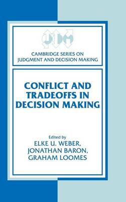 Conflict and Tradeoffs in Decision Making - Cambridge Series on Judgment and Decision Making (Hardback)