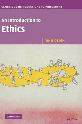 An Introduction to Ethics - Cambridge Introductions to Philosophy (Hardback)