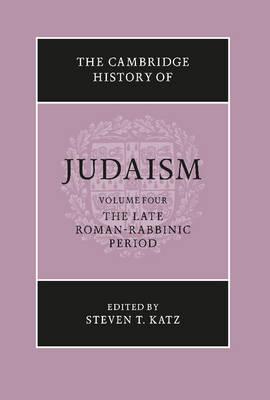 The Cambridge History of Judaism: The Late Roman-Rabbinic Period Volume 4 (Hardback)
