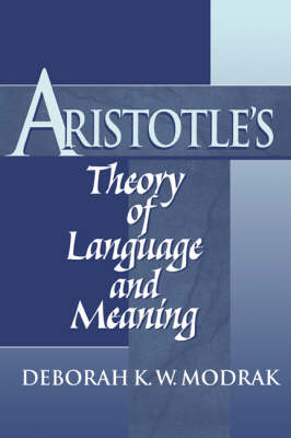 Aristotle's Theory of Language and Meaning (Hardback)