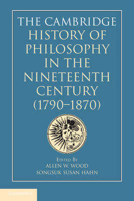 The Cambridge History of Philosophy in the Nineteenth Century (1790-1870) (Hardback)