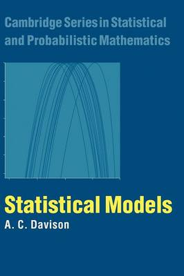 Statistical Models - Cambridge Series in Statistical and Probabilistic Mathematics 11 (Hardback)
