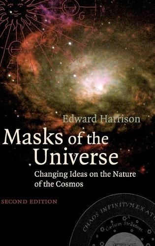 Masks of the Universe: Changing Ideas on the Nature of the Cosmos (Hardback)