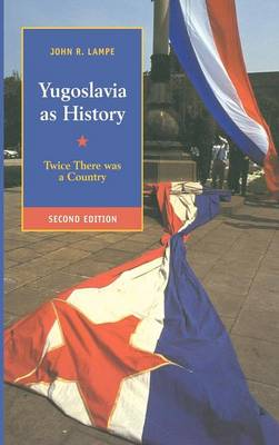 Yugoslavia as History: Twice There Was a Country (Hardback)