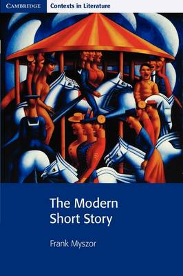 Cambridge Contexts in Literature: The Modern Short Story (Paperback)