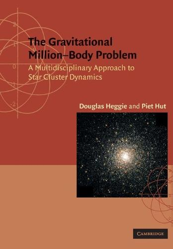 The Gravitational Million-Body Problem: A Multidisciplinary Approach to Star Cluster Dynamics (Paperback)