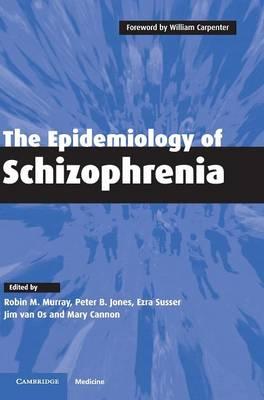 The Epidemiology of Schizophrenia (Hardback)