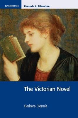 Cambridge Contexts in Literature: The Victorian Novel (Paperback)