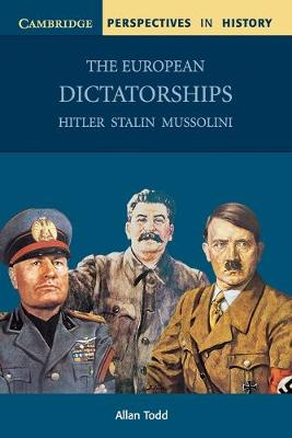 The European Dictatorships: Hitler, Stalin, Mussolini - Cambridge Perspectives in History (Paperback)