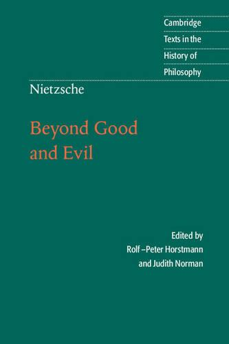 Nietzsche: Beyond Good and Evil: Prelude to a Philosophy of the Future - Cambridge Texts in the History of Philosophy (Paperback)