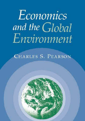 Economics and the Global Environment (Paperback)